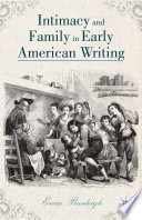 Intimacy and Family in Early American Writing