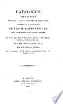 Catalogue des livres français, latins, italiens et espagnols, provenant de la bibliothèque de feu M. l'abbé Luguet