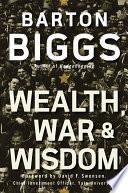 Wealth  War and Wisdom