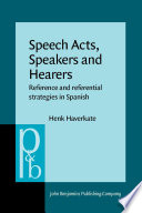 Speech Acts  Speakers and Hearers