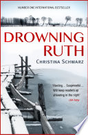 Drowning Ruth  The Chilling Psychological Thriller : york times christina schwarz's bestselling novel drowning ruth...