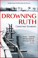 Drowning Ruth: The chilling psychological thriller New York Times Christina Schwarz S