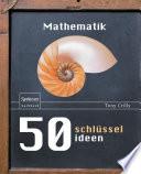50 Schl  sselideen Mathematik