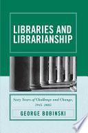 Libraries and Librarianship