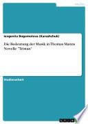 """Die Bedeutung der Musik in Thomas Manns Novelle """"Tristan"""""""