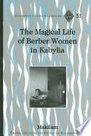 The Magical Life of Berber Women in Kabylia
