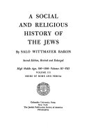A Social and Religious History of the Jews  High Middle Ages  500 1200