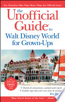 Unofficial Guide to Walt Disney World For Grown Ups