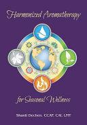 Harmonized Aromatherapy For Seasonal Wellness