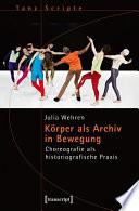 Körper als Archiv in Bewegung