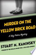 Murder on the Yellow Brick Road