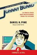 Las Aventuras de Johnny Bunko  La Unica Guia Que Necesitaras Para Tu Futuro   The Adventures of Johnny Bunko