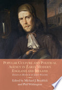 Popular Culture and Political Agency in Early Modern England and Ireland