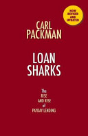 Loan Sharks the Rise and Rise of Payday Lending