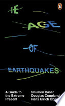 The Age of Earthquakes by Shumon Basar