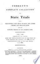 Cobbett's Complete Collection Of State Trials And Proceedings For High Treason And Other Crimes And Misdemeanors From The Earliest Period To The Present Time : ...