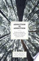 Addiction Is Addiction