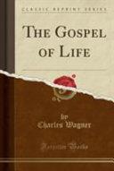 The Gospel of Life  Classic Reprint