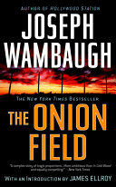 The Onion Field A Double Tragedy One Physical The Other