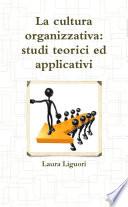 La Cultura Organizzativa Studi Teorici Ed Applicativi
