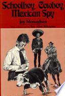 Schoolboy  Cowboy  Mexican Spy