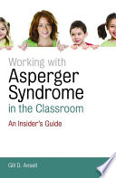 Working with Asperger Syndrome in the Classroom