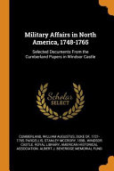 Military Affairs In North America 1748 1765 Selected Documents From The Cumberland Papers In Windsor Castle