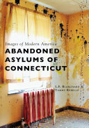 Abandoned Asylums of Connecticut