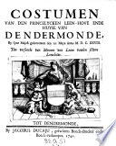 Costumen Van Den Princelycken Leen Hove Ende Huyse Can Dendermonde By Syne Majest Gedecreteert Den 19 Meye 1628 Etc