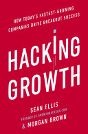 Hacking Growth : ries, bestselling author of the lean startup 'a...