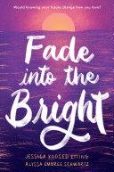 Fade into the Bright Book