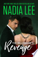 Taken by Her Unforgiving Billionaire Boss  Seduced by the Billionaire Book 1