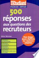 500 r  ponses aux questions des recruteurs
