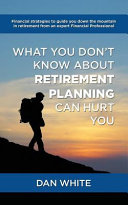 What You Don t Know about Retirement Planning Can Hurt You