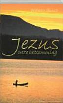 Jezus Onze Bestemming Druk 1
