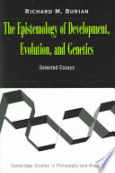 The Epistemology of Development  Evolution  and Genetics