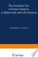 The Scientific Use of Factor Analysis in Behavioral and Life Sciences