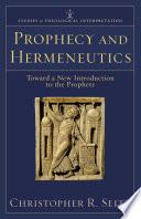 Prophecy and Hermeneutics  Studies in Theological Interpretation