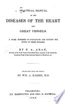Manuel pratique des maladies du cœur et des gros vaisseaux. Practical Manual of the Diseases of the Heart and great Vessels ... Translated from the French, by Wm. A. Harris