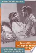 Colonial Cinema and Imperial France  1919   1939