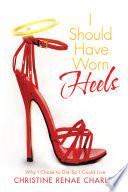 I Should Have Worn Heels