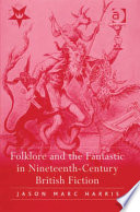 Folklore And The Fantastic In Nineteenth Century British Fiction