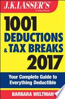 J K  Lasser s 1001 Deductions and Tax Breaks 2017
