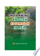 REFRAMING ENGLISH EDUCATION IN ASIA