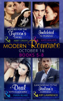Modern Romance October 2016 Books 5 8  Married for the Tycoon s Empire   Indebted to Moreno   A Deal with Alejandro   Surrendering to the Italian s Command  Mills   Boon e Book Collections
