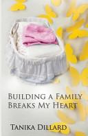 Building A Family Breaks My Heart