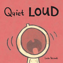 Quiet Loud : and pans are loud'. with colourful illustrations...