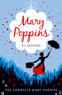 Mary Poppins - the Complete Collection The Classic Adventures This Fantastic Omnibus Edition Contains