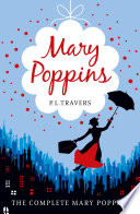 Mary Poppins - the Complete Collection by P.L. Travers