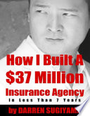 How I Built a  37 Million Insurance Agency In Less Than 7 Years